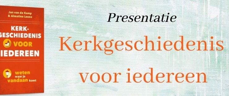 """Online boekpresentatie """"Kerkgeschiedenis voor iedereen"""" - Almatine Leene"""